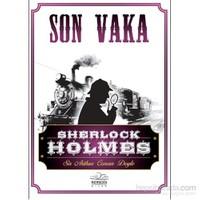 Sherlock Holmes-Son Vaka - Sir Arthur Conan Doyle