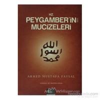 Hz. Peygamber'İn (S.A.V.) Mucizeleri-Ahmed Mustafa Faysal
