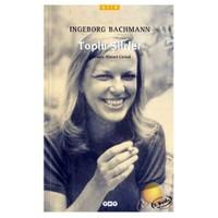 Toplu Şiirler / Ingeborg Bachmann-Ingeborg Bachmann