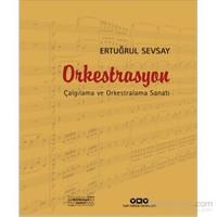 Orkestrasyon – Çalgılama Ve Orkestralama Sanatı-Ertuğrul Sevsay