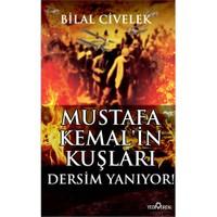 Mustafa Kemal'İn Kuşları - Dersim Yanıyor-Bilal Civelek