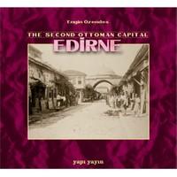 Second Ottoman Capital Edirne - Engin Özendes
