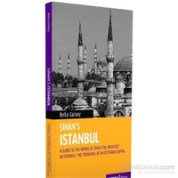 Sinans Istanbul A Guide to the Works of Sinan the Architects in Istanbul