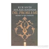 Kur''an''ın Anlaşılmasında Dil Problemi