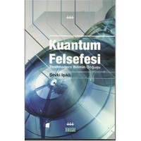 Kuantum Felsefesi - (Postmodern Bilimin Doğuşu)