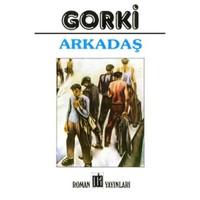 GORKİ-ARKADAŞ