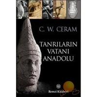 Tanrıların Vatanı Anadolu-C. W. Ceram