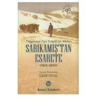 Sarıkamış'tan Esarete / Tuğgeneral Ziya Yergök'ün Anıları (1915-1920)