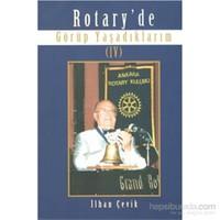 Rotary de Görüp Yaşadıklarım IV