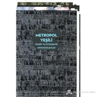 Metropol Yeşili - Teorik ve Fotografik Mikrogözlemler