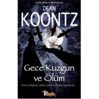 Gece Kuzgun Ve Ölüm-Dean R. Koontz