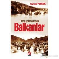 Ateş Çemberindeki Balkanlar-Raymond Poincare