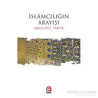 İslamcılığın Arayışı-Abdulaziz Tantik