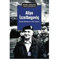 Özgürlük Mücadelecisi Ve İslam Düşünürü: Aliya İzzetbegoviç - Faruk Karaarslan