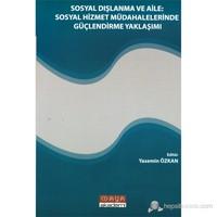 Sosyal Dışlanma Ve Aile:sosyal Hizmet Müdahalelerinde Güçlendirme Yaklaşımı