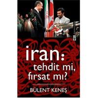 İran: Tehdit mi, Fırsat mı?