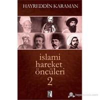 İslami Hareket Öncüleri 2-Hayreddin Karaman