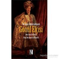 Gönül Elçisi - Don Juan De Persia - Oruç Bey Bayat''In Hikâyesi-Neriman Abdurrahmanlı