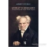 Izdırap Ve Merhamet Schopenhauer'De İrade-Ahlâk İlişkisi