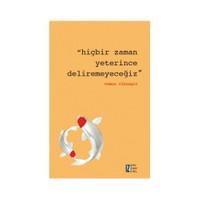 Hiçbir Zaman Yeterince Deliremeyeceğiz-Osman Cihangir