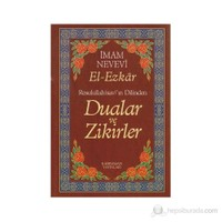 Resullullah(Sav)'In Dilinden Dualar Ve Zikirler-Ebu Zekeriyya Muhyiddin Bin Şeref En-Nevevi Ed-Dimeşki