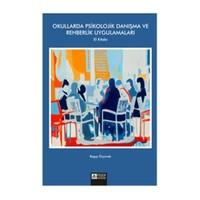 Okullarda Psikolojik Danışma Ve Rehberlik Uygulamaları El Kitabı - Ragıp Özyürek