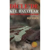 DİCLE'DE KÜL HAYATLAR
