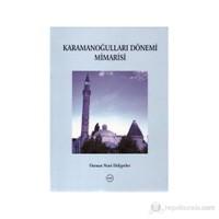 Karamanoğulları Dönemi Mimarisi - Osman Nuri Dülgerler