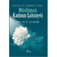 Kuran Ve Sünnet'e Göre Müslüman Kadının Şahsiyeti