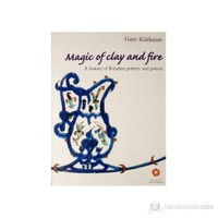 Magic of Clay and Fire - (A History of Kütahya Pottery and Potters)