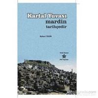 Kartal Yuvası Mardin Tarihçedir