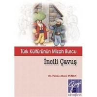 Türk Kültürünün Mizah Burcu İncili Çavuş