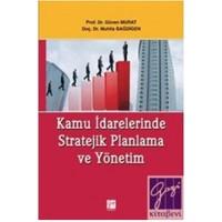 Kamu İdarelerinde Stratejik Planlama Ve Yönetim