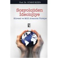 Sosyolojiden İdeolojiye - (Küresel ve Milli Arasında Türkiye)