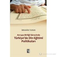 Avrupa Birliği Sürecinde Türkiye'de Din Eğitimi Politikaları