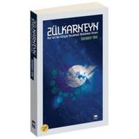 Zülkarneyn - Kur'an'da Uzaya Seyahati Anlatılan İnsan