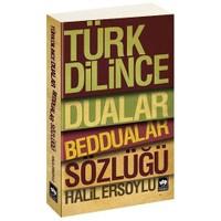 Türk Dilince Dualar Beddualar Sözlüğü-Halil Ersoylu