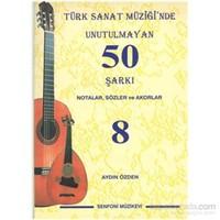 Türk Sanat Müziğinde Unutulmayan 50 Şarkı Notalar, Sözler Ve Akorlar 8-Aydın Özden