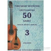 Türk Sanat Müziğinde Unutulmayan 50 Şarkı Notalar, Sözler ve Akorlar 3