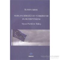 Avrupa Birliği Ve Türkiyede Euroseptisizm-İlhan Aras