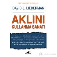 Aklını Kullanma Sanatı-David J. Lieberman