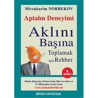 Aptalın Deneyimi - Aklını Başına Toplama Rehberi - Mirzakarim Norbekov