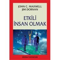 Etkili İnsan Olmak-John C. Maxwell