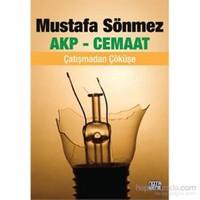 Akp-Cemaat - Çatışmadan Çöküşe-Mustafa Sönmez