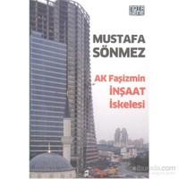 Ak Faşizmin İnşaat İskelesi-Mustafa Sönmez