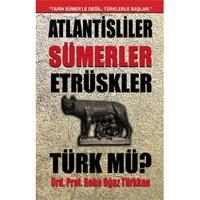 Atlantisliler Sümerler Etrüskler Türk mü?