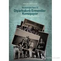 Sessizliğin Sesi II - Diyarbakırlı Ermeniler Konuşuyor