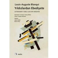 Yıldızlardan Ebediyete: Astronomiyi Temel Alan Bir Varsayım-Louis-Auguste Blanqui