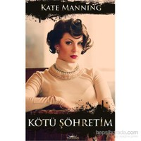 Kötü Şöhretim-Kate Manning