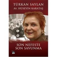 Son Nefeste Son Savunma - Türkan Saylan